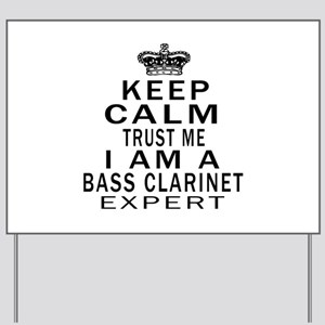 I Am Bass Clarinet Expert Yard Sign